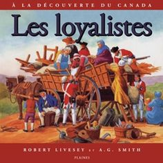 French Discovering Canada: The Loyal Refugees: Les Loyalistes Discover Canada, The Loyal, Capture The Flag, American Revolution, French Language, First Nations, French People, French, French Resources