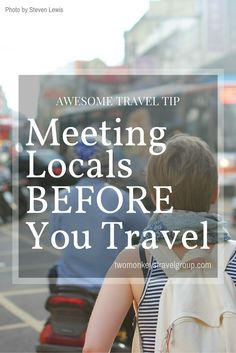 AWESOME TRAVEL TIP: MEETING LOCALS BEFORE YOU TRAVEL. Many of us therefore prepare for our trip by buying a language phrasebook or swotting up on online language courses ahead of the trip, in the hope that this will allow us to interact more with the locals while we are there. #TravelTip #TwoMonkeysTravelGroup