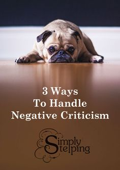 If you constantly fear or deal with negative criticism, learn these three ways to handle it! Some people mean well and others don't. Be prepared.