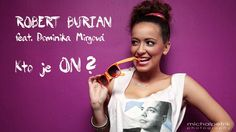 Robert Burian feat. Dominika Mirgova - Kto je on (radio edit) (+playlist) have a great weekend and keep locked in  to twitter for the latest and trending personality or events around on twitter : Thanks for the follow  and keep sharing the good stuff ...make someone smile now ...happiness can be infectious ..so can your humour ..trending on whitesands -da secret garden  Thanks for the new follow. Keep current, informed, trendy-https://www.facebook.com/WhitesandsSecretGarden