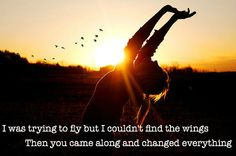 """I was trying to fly but I couldn't find the wings. Then you came along and changed everything."" Crazier - Taylor Swift"