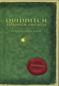 J.K. Rowling - Quidditch Through the Ages (by Kennilworthy Whisp (Pseudonym), J.K. Rowling)