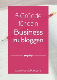 5 Gründe, warum du unbedingt für dein Business bloggen solltest | miss-webdesign.at