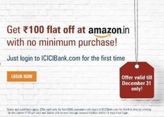Amazon ICICI Bank Free Rs 100 Voucher Offer : 100 Amazon GV on First Login ICICI Bank - Best Online Offer