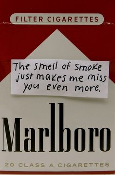 """cigarette-memories: """" The smell of smoke just makes me miss you even more. The Words, Malboro, Cigarette Aesthetic, Under Your Spell, I Miss You, It Hurts, Memories, Thoughts, Feelings"""