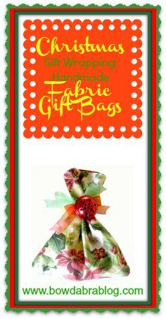 Christmas Gift Wrapping: Handmade Fabric Gift Bags- easy DIY tutorial