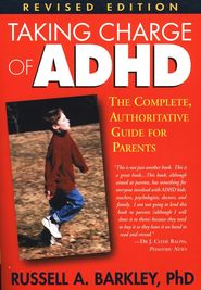 Taking Charge of ADHD. I recommend this one for parents of ADHDers