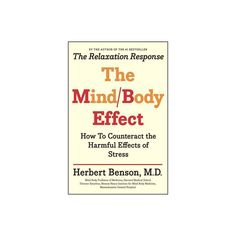 Mind Body Effect - by Herbert Benson (Paperback) Relaxation Response, Effects Of Stress, Harvard Business Review, Medical Care, Health And Wellness, Behavior, No Response, Medicine, Books