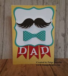 Paige Dolecki - Stampologist: Sneak Peek Cards for the Guys in our Lives Class - Friday, June Mustache Cards, Heart Projects, Fathers Day Cards, Paper Hearts, Man Birthday, Masculine Cards, Close To My Heart, Cool Cards, Stampin Up Cards