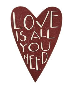 Take a look at this 'Love is All You Need' Glitter Heart Sign by Collins