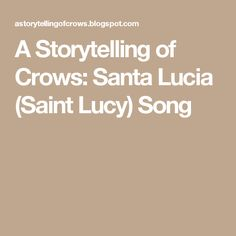 A Storytelling of Crows: Santa Lucia (Saint Lucy) Song