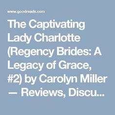 The Captivating Lady Charlotte (Regency Brides: A Legacy of Grace,