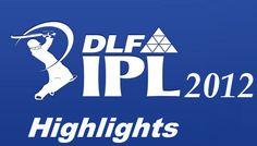 Watch IPL 2012 Full length Match Videos Highlights on Youtube
