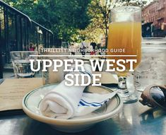 Best Upper West Side Bars - The 9 Coolest Places to Drink - Thrillist Dc Travel, New York Travel, Rooftop Bars Nyc, A New York Minute, Upper West Side, East Side, York Restaurants, Visiting Nyc, Day Drinking