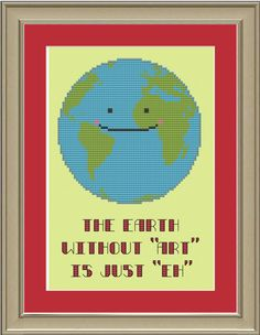 The earth without art is just eh: cross-stitch pattern  This listing is for the pattern only --- not a completed project.  Dimensions (18-count aida): 5.4 x 3.6 inches Thread requirement: 6 DMC colors  Following receipt of payment, a PDF of the cross-stitch pattern in black and white will be made available for instant download. A representative image will also be provided.  © 2012. All of my patterns are copyrighted and resale of my electronic patterns is prohibited.