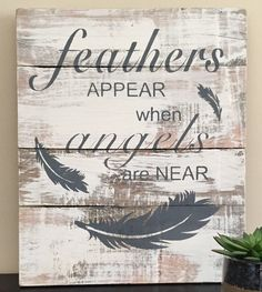 feathers appear when angels are near sign, pallet wall art, memorial plaque, angel wooden sign, reclaimed wooden sign, feather wooden sign by UpcycledWoodDesignUS on Etsy