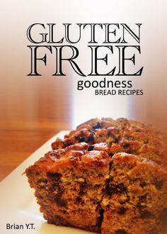 Gluten-Free Bread Recipes - Gluten-Free Goodness by Brian B., @Amy Blandford