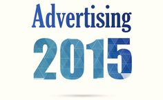 Advertising in 2015: Watch For These Top 5 Trends To Stay Ahead of the Curve