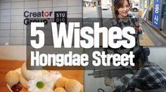 5 Wishes : Hongdae Street 캐스퍼랑 홍대 탐방!