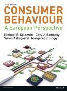 Consumer behaviour : a European perspective / Michael R. Solomon, Gary J. Bamossy, Søren Askegaard, Margaret K. Hogg. Sixht edition.