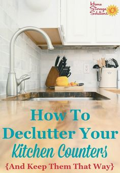 How to declutter kitchen counters and keep them that way (at least most of the time!) with habits {on Home Storage Solutions declutter and organize Clutter Organization, Kitchen Organization, Kitchen Storage, Kitchen Decor, Organization Ideas, Dish Storage, Household Organization, Kitchen Tips, Diy Kitchen