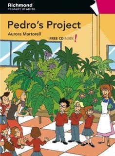 Pedro's project. Aurora Martorell. Richmond Publishing, 2010