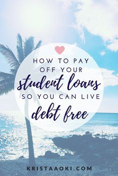 Student Loans 101   krista aoki, a lifestyle & travel blog   learn three easy, effective steps towards paying off your student loans and becoming debt-free! refinance loans. refinancing loans. avalanche debt payments. snowball debt payments. pay off student loans. pay off debt. lifehacks. hacks.