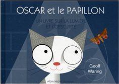 Amazon.fr - Oscar et le papillon : Un livre sur la lumière et l'obscurité - Geoff Waring, Claude Lauriot-Prévost - Livres