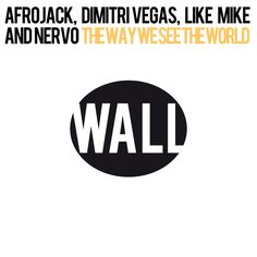 The Way We See The World (Tomorrowland Anthem Instrumental) by Afrojack - The Way We See The World