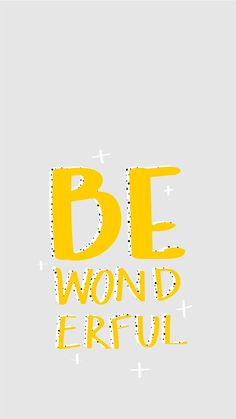 Be Wonderful | quote