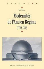 Presses Universitaires de Rennes - Modernités de l'Ancien Régime (1750-1789) Alain Becchia