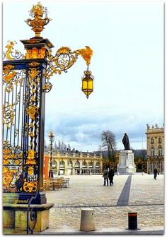 Place Stanislas, Nancy France, with its golden gates and an architectural ensemble so unique that it was listed by UNESCO as early as 1983.