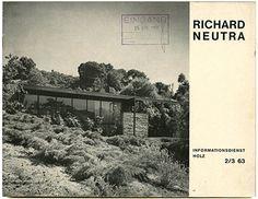 Hans Busso von Busse, Richard Neutra: RICHARD NEUTRA: INFORMATIONSDIENST HOLZ 2/3: 63. Düsseldorf: Rheinisch-Bergische Druckerei- und Verlagsgesellschaft m. b.H. [1963].