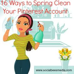 16 ways to clean up your pinterest account, and get more engagement and followers.  http://socialbeesmedia.com/16-ways-clean-pinterest-account/