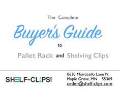 The Complete Buyer's Guide to Pallet Rack and Shelving Clips Industrial Shelving, Buyers Guide, Tough Times, Pallet, Shelf, Deck, Industrial Shelves, Shed Base, Shelving