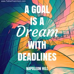A goal is a #dream with deadlines. -Napoleon Hill  #FinishFriday