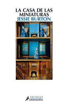 La casa de las miniaturas, de Jessie Burton - Editorial Salamandra - Signatura N BUR cas - Código de barras 3363223