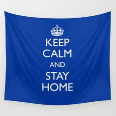 Keep calm and stay home Wall Tapestry by mariauusivirtadesign Society 6 Tapestry, Wall Tapestries, Keep Calm, Hand Sewn, Vivid Colors, Picnic Blanket, Iron, Indoor, Cold