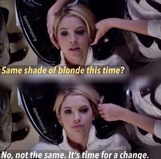"""Hanna Marin quote """"No, not the same. It's time for a change."""" PLL"""