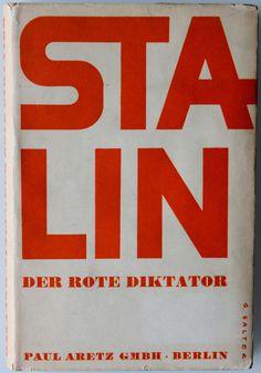 Boris Bažanov, Stalin, der rote Diktator : von seinem ehemaligen Privatsekretär Boris Bajanow. Berlin: Paul Aretz, 1931. Jacket by Georg Salter.