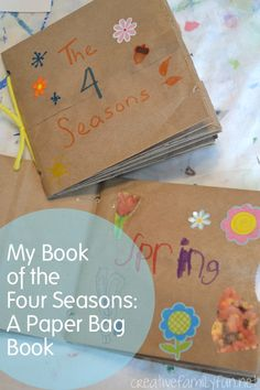 My Book of the Four Seasons: A Paper Bag Book - Creative Family Fun (pinned by Super Simple Songs) educational resources for children? 1st Grade Science, Kindergarten Science, Teaching Science, Science Activities, Classroom Activities, Activities For Kids, Paper Bag Books, Paper Bag Crafts, Paper Bags