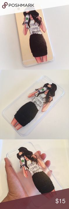"""iPhone Case """"First Coffee"""" Stylish iPhone case with a cute coffee drinking girl theme! Made of hard transparent plastic. Please select the appropriate size and always DOUBLE CHECK your selection! Thank you! Accessories Phone Cases"""