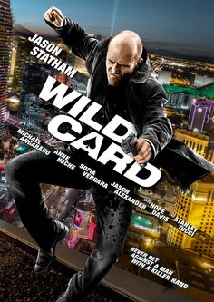 Wild Card (2015) ... When a Las Vegas bodyguard with lethal skills and a gambling problem gets in trouble with the mob, he has one last play and it's all or nothing. (12-Oct-2015)