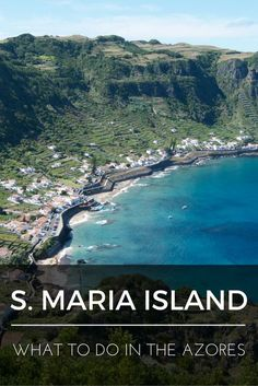 """What to do in the Azores: Santa Maria Island"" is the first installment of a series of nine blog posts about the Azores islands. The posts are meant to give you a detailed overview of each one of them to help you plan your trip, whether you decide to visit one, two, or all nine.:"