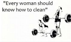 Every woman should know how to clean!