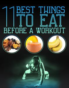 11 Of The Best Things To Eat Before A Workout. #Health&Fitness #homemadesparecipes