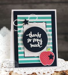 Card by Laurie Schmidlin. Reverse Confetti stamp set: Class Act and Posted Note Sentiments. Confetti Cuts: Class Act, Oh My Stars and Circles 'n Scallops. Thank you card. Teacher Appreciation card.