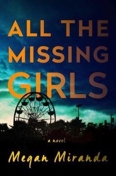 A Favorite in June 2016: review - https://laurelrainsnow.wordpress.com/2016/06/18/review-all-the-missing-girls-by-megan-miranda/