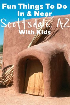 5 Fun Things to do in Scottsdale AZ with Kids & Nearby