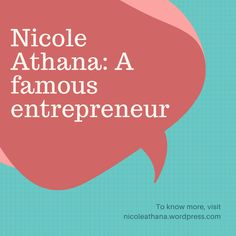 Nicole Athana is passionate entrepreneur having experience in the field of staffing and events industry. She has successfully handled project related to marketing and event direction. Famous Entrepreneurs, Passion, Events, Marketing